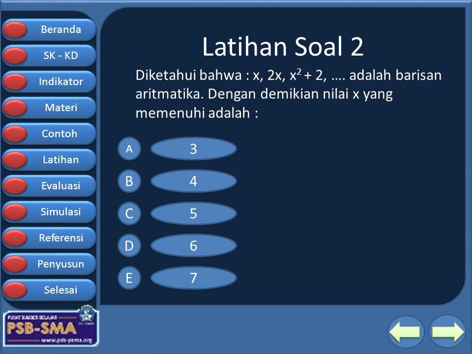 Beranda SK - KD SK - KD Indikator Materi Contoh Latihan Evaluasi Simulasi Referensi Penyusun Selesai Latihan Soal 2 Diketahui bahwa : x, 2x, x 2 + 2,
