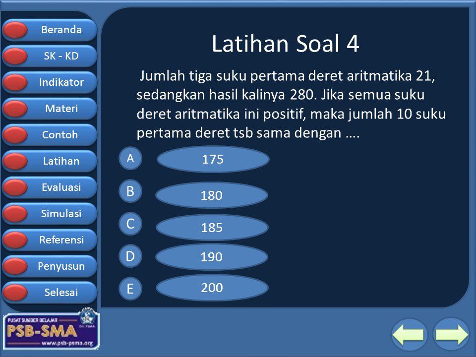 Beranda SK - KD SK - KD Indikator Materi Contoh Latihan Evaluasi Simulasi Referensi Penyusun Selesai Latihan Soal 4 Jumlah tiga suku pertama deret ari