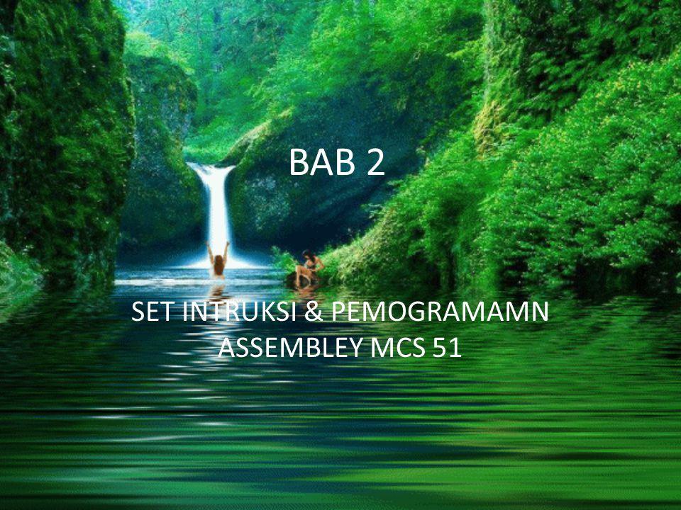 BAB 2 SET INTRUKSI & PEMOGRAMAMN ASSEMBLEY MCS 51