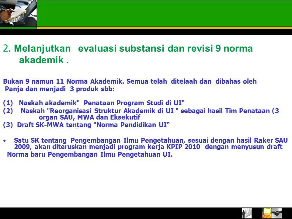 2. Melanjutkan evaluasi substansi dan revisi 9 norma akademik.