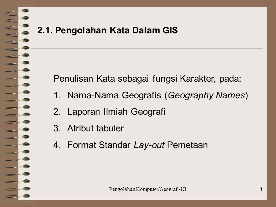 Pengolahan Komputer/Geografi-UI4 2.1.