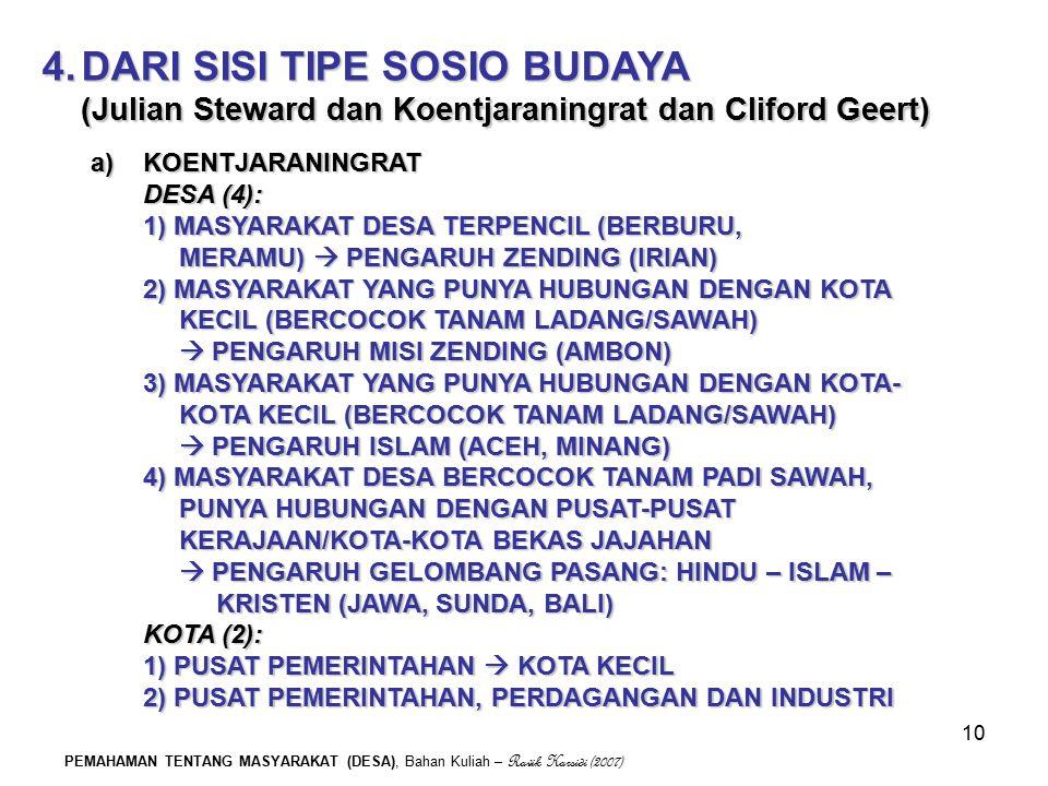PEMAHAMAN TENTANG MASYARAKAT (DESA), Bahan Kuliah – Ravik Karsidi (2007) 10 4.DARI SISI TIPE SOSIO BUDAYA (Julian Steward dan Koentjaraningrat dan Cli