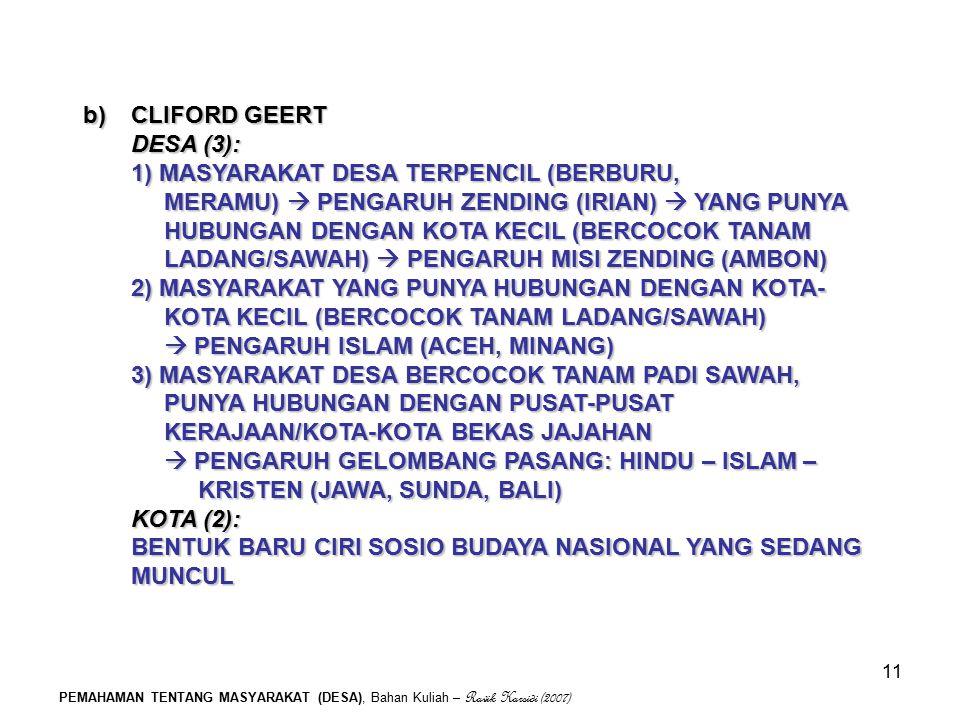 PEMAHAMAN TENTANG MASYARAKAT (DESA), Bahan Kuliah – Ravik Karsidi (2007) 11 b)CLIFORD GEERT DESA (3): 1) MASYARAKAT DESA TERPENCIL (BERBURU, MERAMU) 