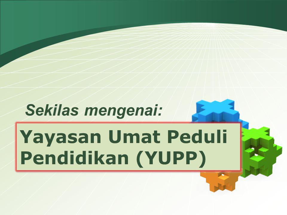 Yayasan Umat Peduli Pendidikan (YUPP) Sekilas mengenai: