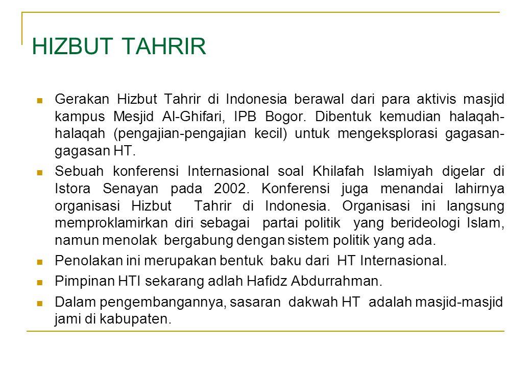 Gerakan Hizbut Tahrir di Indonesia berawal dari para aktivis masjid kampus Mesjid Al-Ghifari, IPB Bogor.