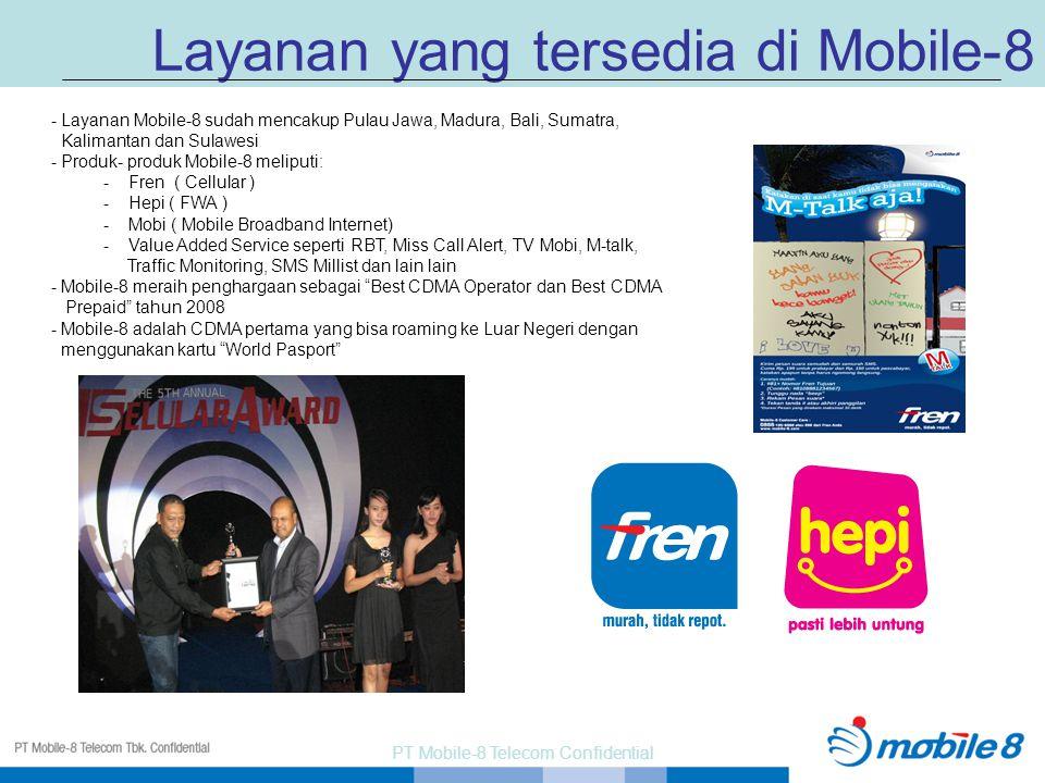 PT Mobile-8 Telecom Confidential Layanan yang tersedia di Mobile-8 - Layanan Mobile-8 sudah mencakup Pulau Jawa, Madura, Bali, Sumatra, Kalimantan dan