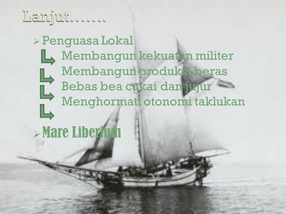 Membangun kekuatan militer Membangun produksi beras Bebas bea cukai dan jujur Menghormati otonomi taklukan  Mare Liberium