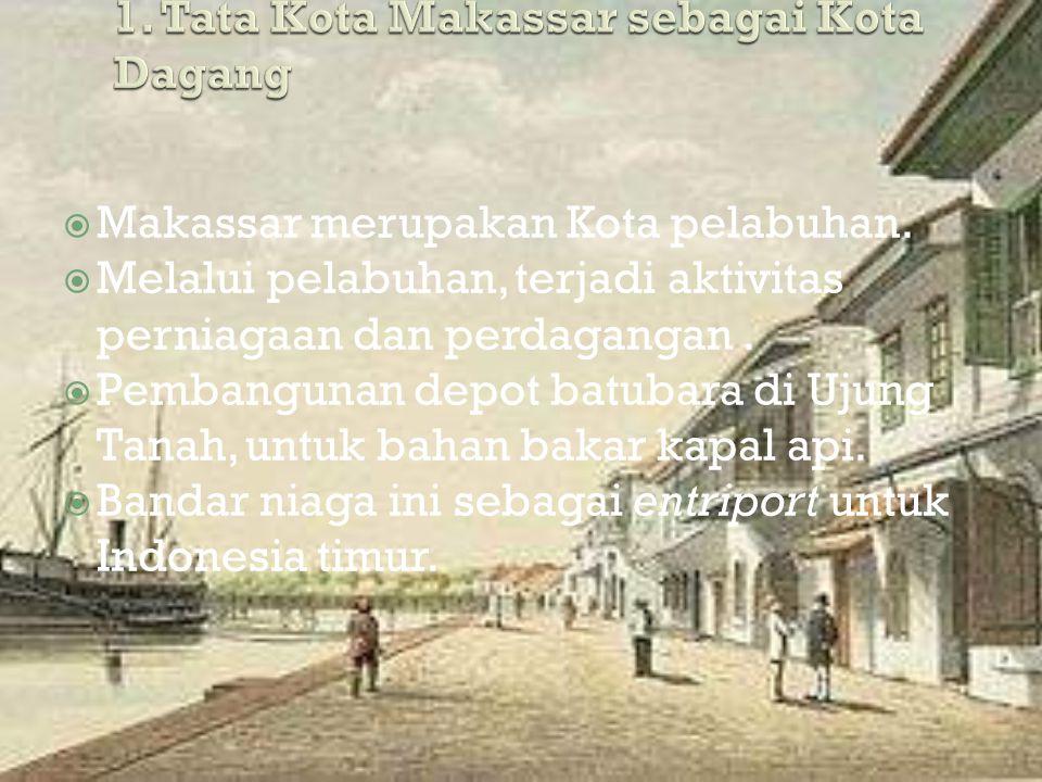  Makassar merupakan Kota pelabuhan.