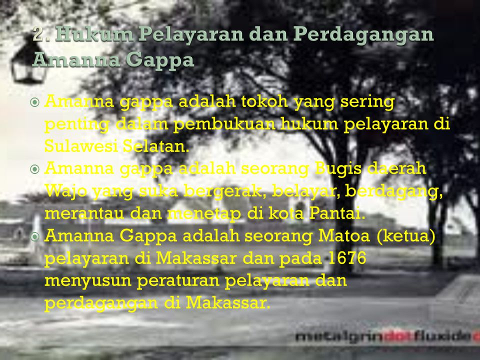  Amanna gappa adalah tokoh yang sering penting dalam pembukuan hukum pelayaran di Sulawesi Selatan.