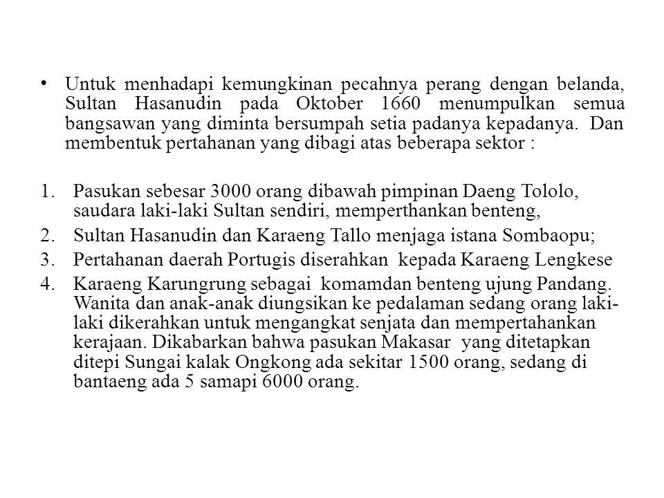 Untuk menhadapi kemungkinan pecahnya perang dengan belanda, Sultan Hasanudin pada Oktober 1660 menumpulkan semua bangsawan yang diminta bersumpah seti