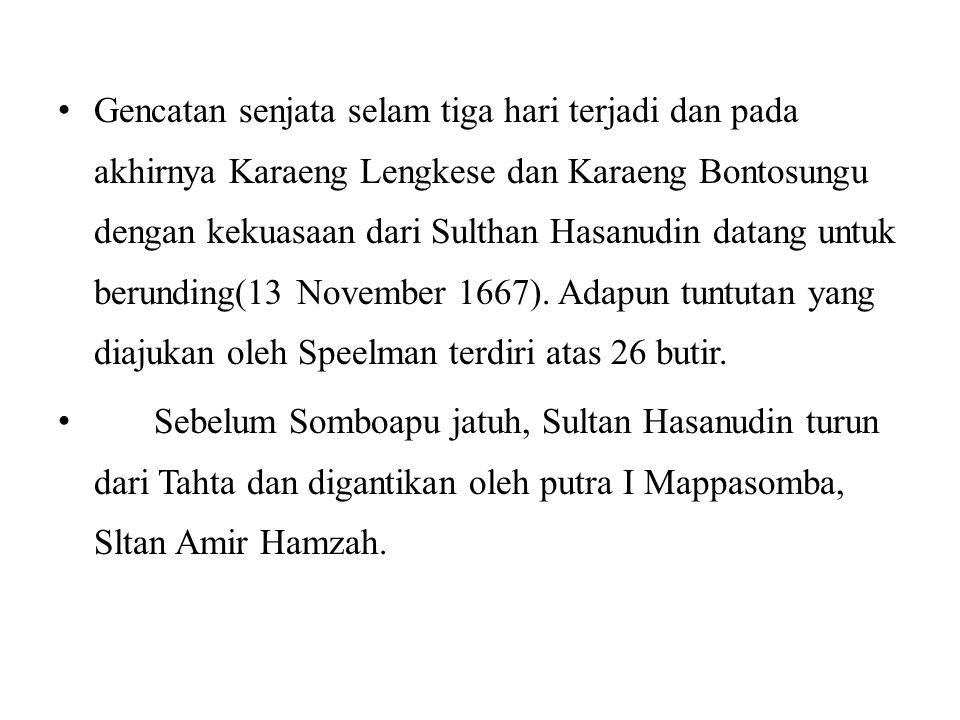 Gencatan senjata selam tiga hari terjadi dan pada akhirnya Karaeng Lengkese dan Karaeng Bontosungu dengan kekuasaan dari Sulthan Hasanudin datang untu