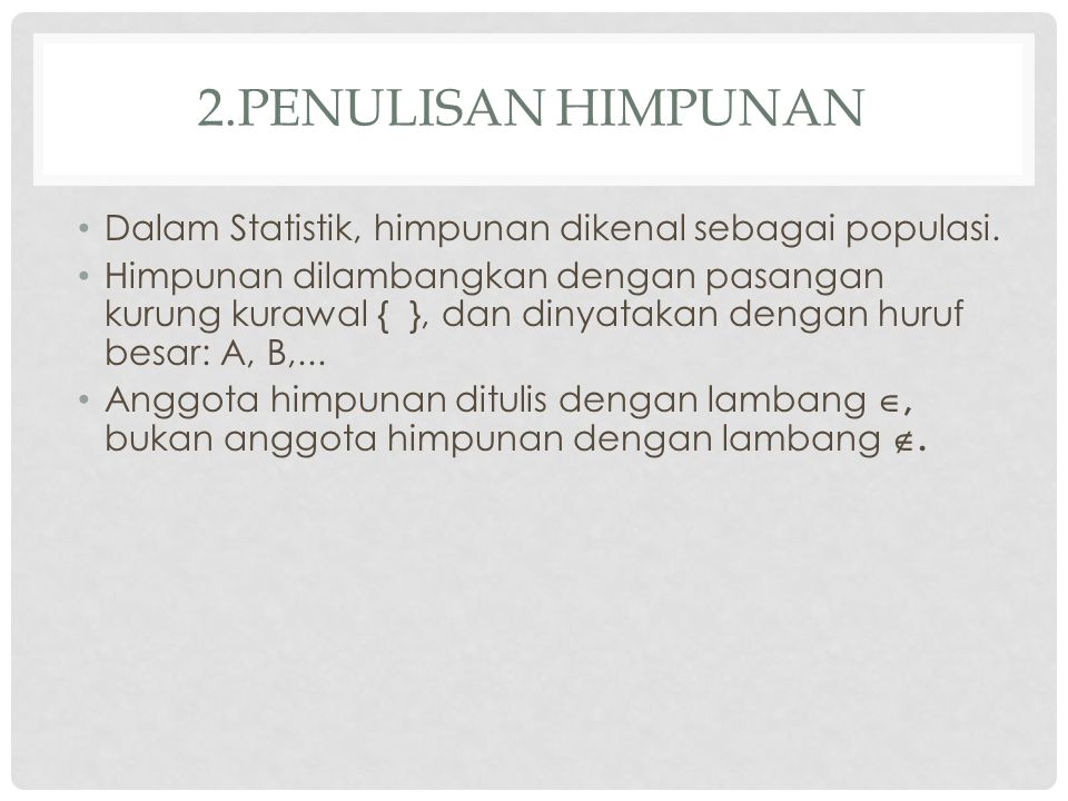 HIMPUNAN DAPAT DITULIS DENGAN 2 CARA : Cara Pendaftaran.