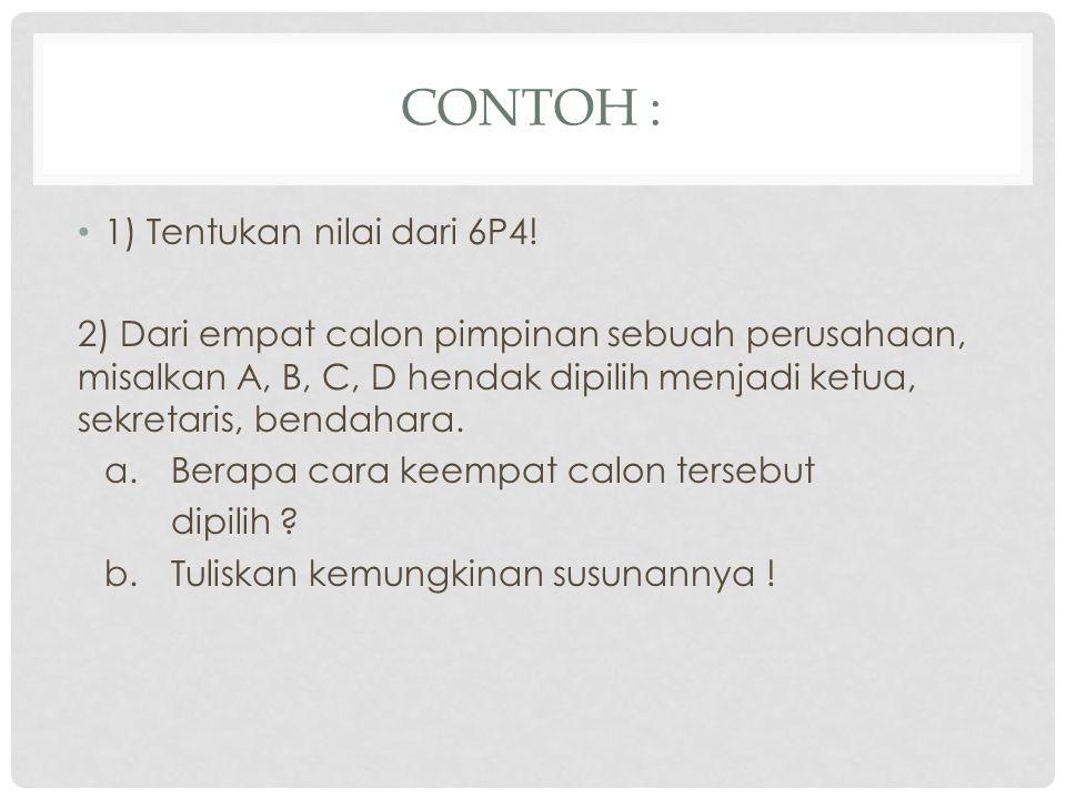 CONTOH : 1) Tentukan nilai dari 6P4.