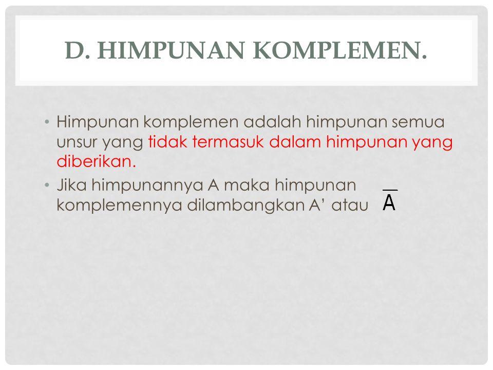 D.HIMPUNAN KOMPLEMEN.