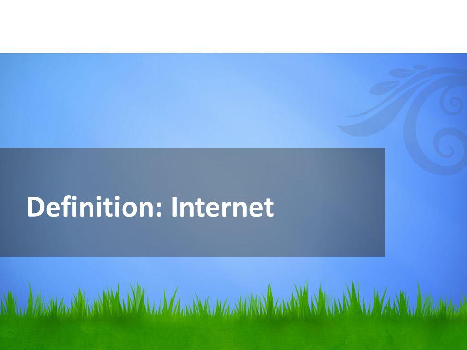 Definition: Internet