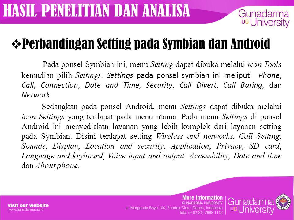  Perbandingan Setting pada Symbian dan Android Pada ponsel Symbian ini, menu Setting dapat dibuka melalui icon Tools kemudian pilih Settings. Setting