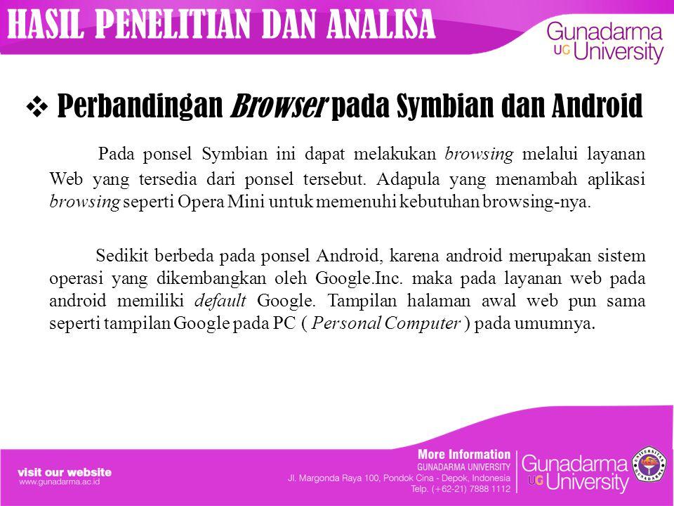  Perbandingan Browser pada Symbian dan Android Pada ponsel Symbian ini dapat melakukan browsing melalui layanan Web yang tersedia dari ponsel tersebu