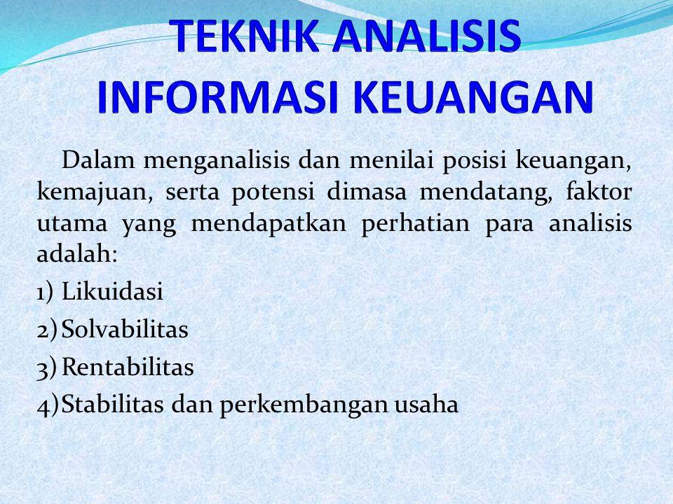Prosedur yang harus ditempuh oleh penganalisis informasi keuangan  Menentukan tujuan analisis secara jelas  Memformulasikan pertanyaan-pertanyaan khusus dan kriteria yang konsisiten dengan tujuan analisis.