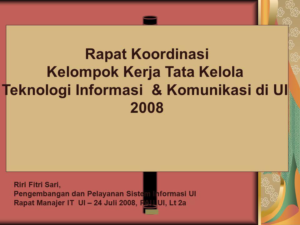 Riri Fitri Sari, Pengembangan dan Pelayanan Sistem Informasi UI Rapat Manajer IT UI – 24 Juli 2008, PAU UI, Lt 2a Rapat Koordinasi Kelompok Kerja Tata Kelola Teknologi Informasi & Komunikasi di UI 2008