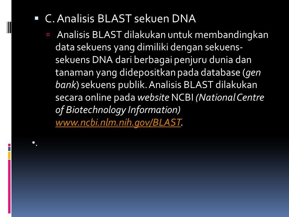  C. Analisis BLAST sekuen DNA  Analisis BLAST dilakukan untuk membandingkan data sekuens yang dimiliki dengan sekuens- sekuens DNA dari berbagai pen