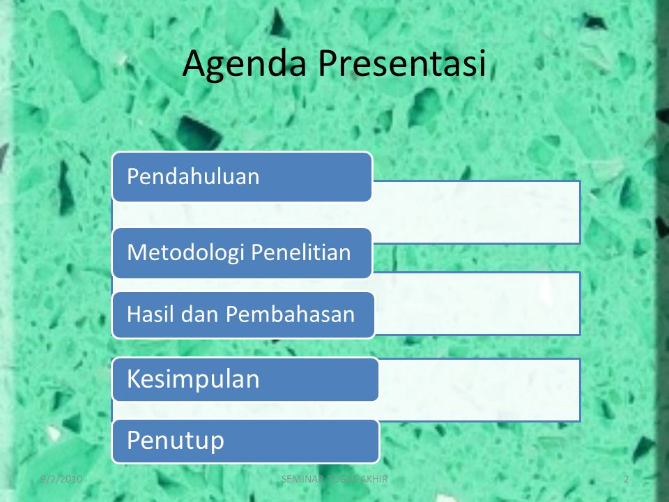 Agenda Presentasi 9/2/20102SEMINAR TUGAS AKHIR Pendahuluan Metodologi Penelitian Hasil dan Pembahasan KesimpulanPenutup
