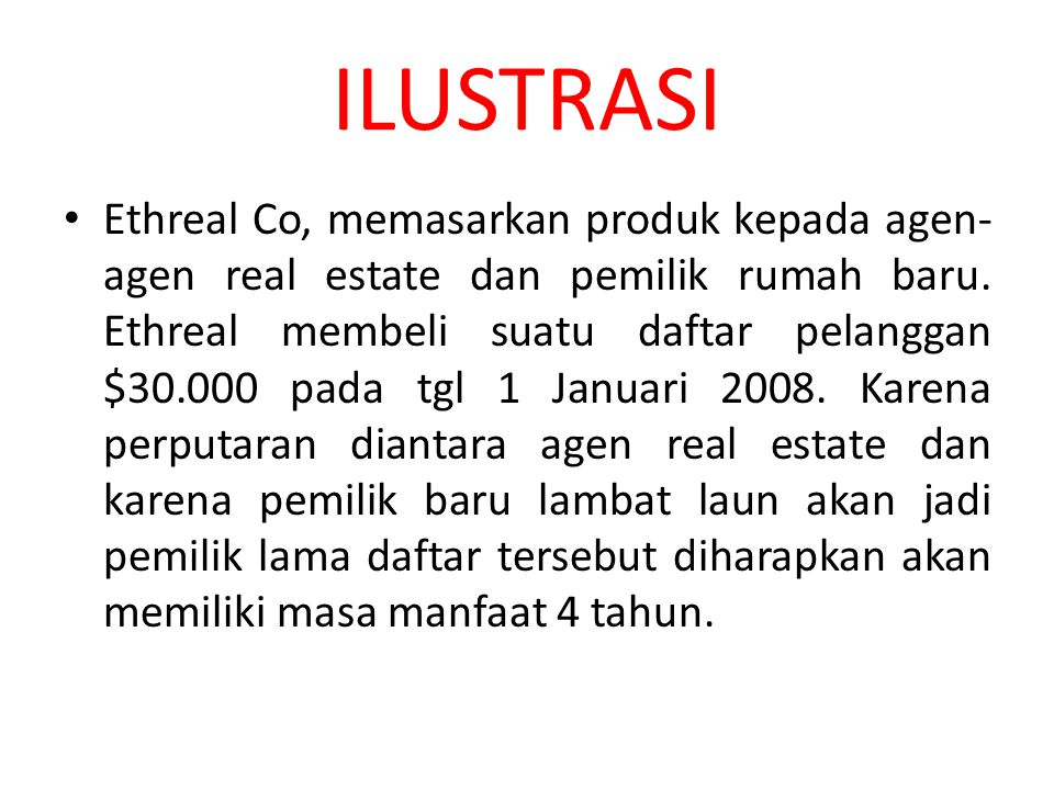 ILUSTRASI Ethreal Co, memasarkan produk kepada agen- agen real estate dan pemilik rumah baru. Ethreal membeli suatu daftar pelanggan $30.000 pada tgl