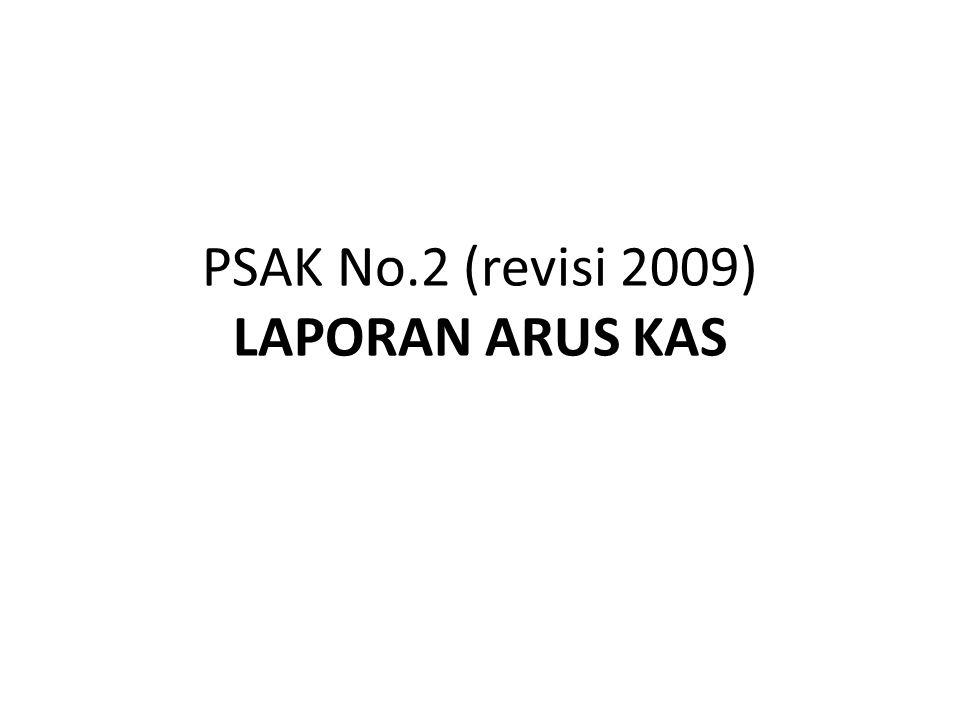 PSAK No.2 (revisi 2009) LAPORAN ARUS KAS