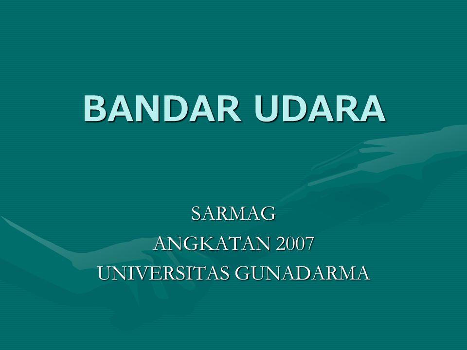 BANDAR UDARA SARMAG ANGKATAN 2007 UNIVERSITAS GUNADARMA