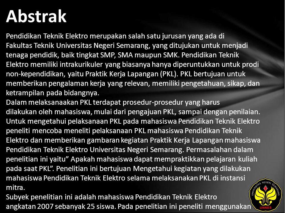 Abstrak Pendidikan Teknik Elektro merupakan salah satu jurusan yang ada di Fakultas Teknik Universitas Negeri Semarang, yang ditujukan untuk menjadi tenaga pendidik, baik tingkat SMP, SMA maupun SMK.