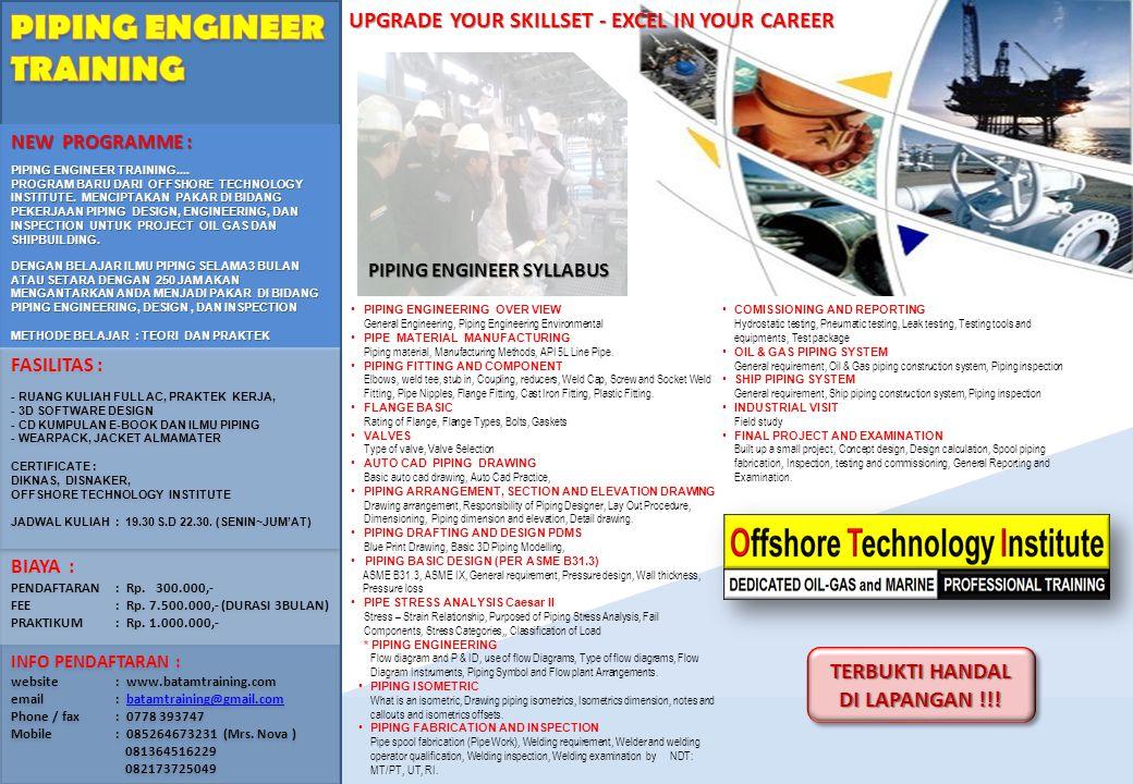 NEW PROGRAMME : PIPING ENGINEER TRAINING.... PROGRAM BARU DARI OFFSHORE TECHNOLOGY INSTITUTE. MENCIPTAKAN PAKAR DI BIDANG PEKERJAAN PIPING DESIGN, ENG