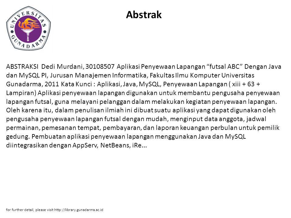"""Abstrak ABSTRAKSI Dedi Murdani, 30108507 Aplikasi Penyewaan Lapangan """"futsal ABC"""" Dengan Java dan MySQL PI, Jurusan Manajemen Informatika, Fakultas Il"""