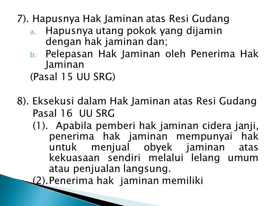 7).Hapusnya Hak Jaminan atas Resi Gudang a.