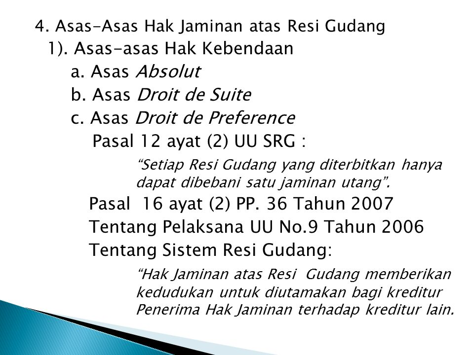 4.Asas-Asas Hak Jaminan atas Resi Gudang 1). Asas-asas Hak Kebendaan a.