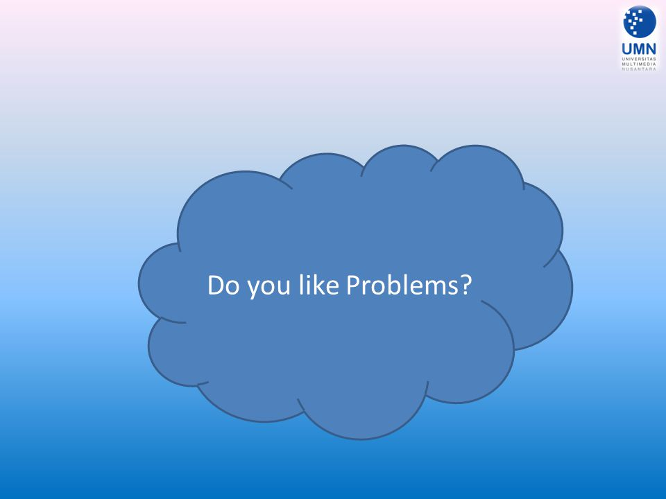 Do you like Problems?