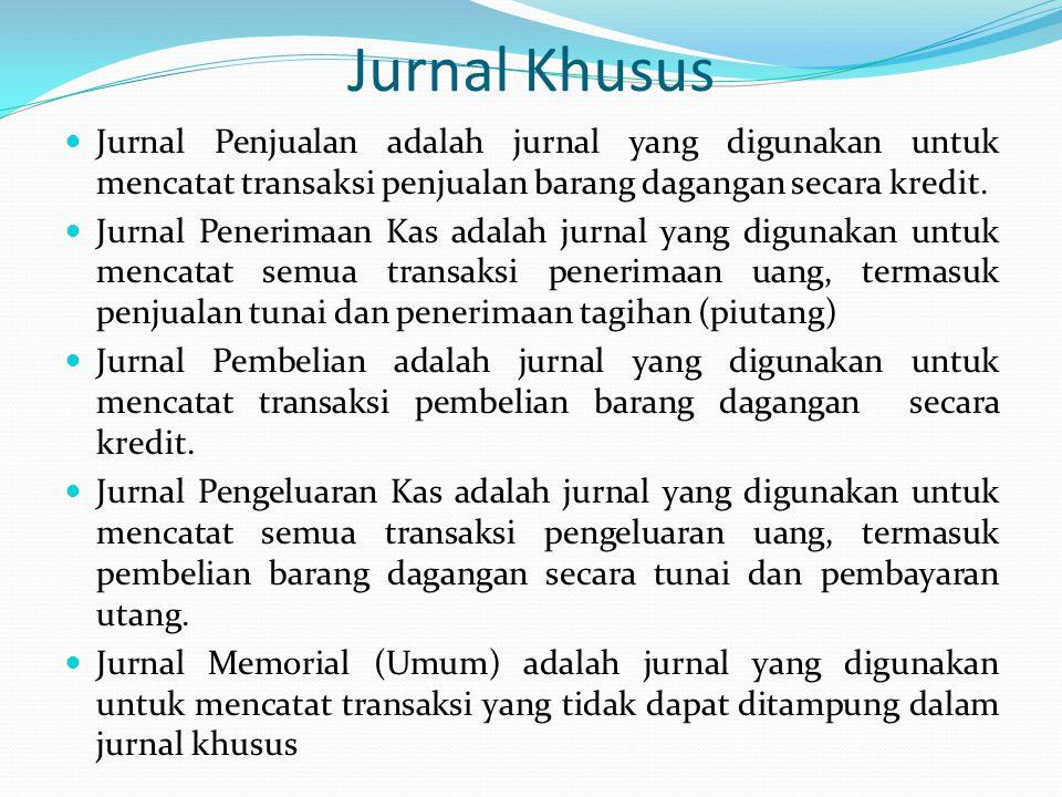 Jurnal Khusus Jurnal Penjualan adalah jurnal yang digunakan untuk mencatat transaksi penjualan barang dagangan secara kredit. Jurnal Penerimaan Kas ad
