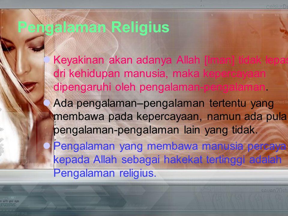 Pengalaman-pengalaman religius menyangkut seluruh manusia.