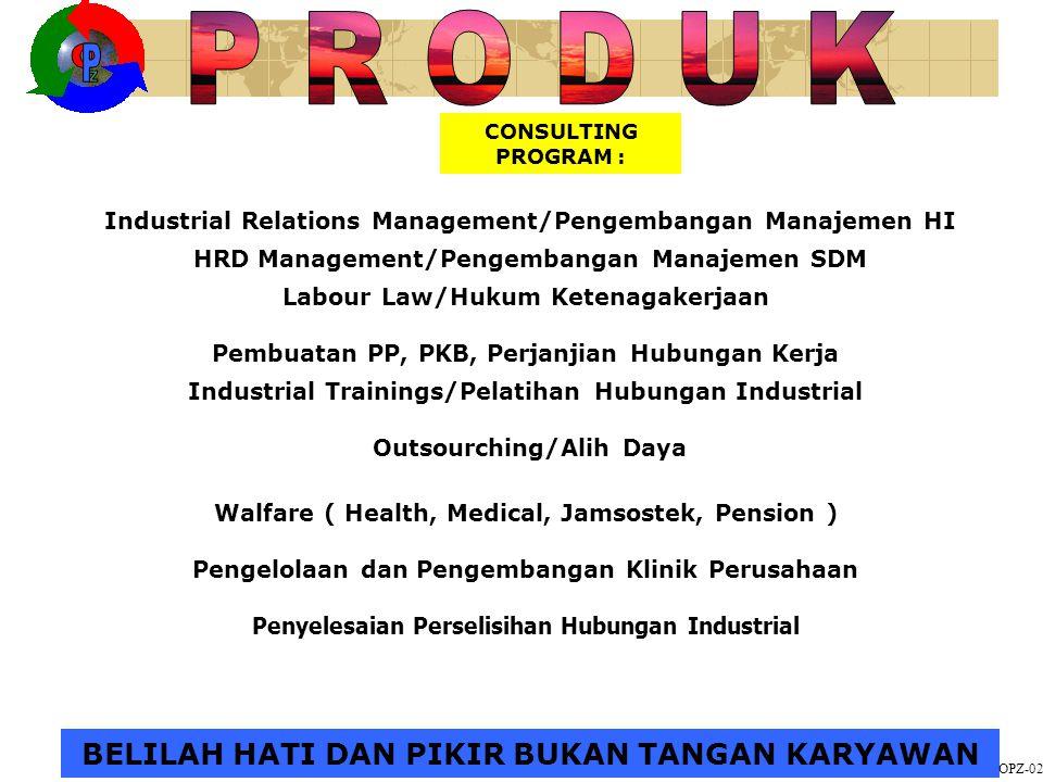 BELILAH HATI DAN PIKIRAN BUKAN TANGAN KARYAWAN Penyelesaian Perselisihan Hubungan Industrial Pengelolaan & Pengembangan Klinik Perusahaan Welfare (Hea