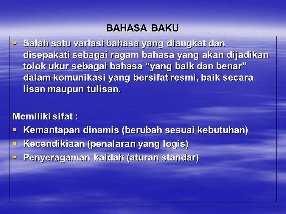 RAGAM BAHASA INDONESIA Bahasa Indonesia digunakan oleh bangsa Indonesia sebagai alat komunikasi untuk berbagai keperluan dalam berbagai kesempatan. Ba