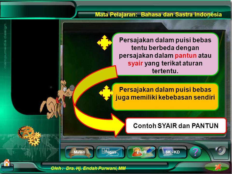 MateriTugasProfilSK - KD Oleh : Dra. Hj. Endah Purwani, MM Mata Pelajaran: Bahasa dan Sastra Indonesia Persajakan atau rima merupakan salah satu unsur