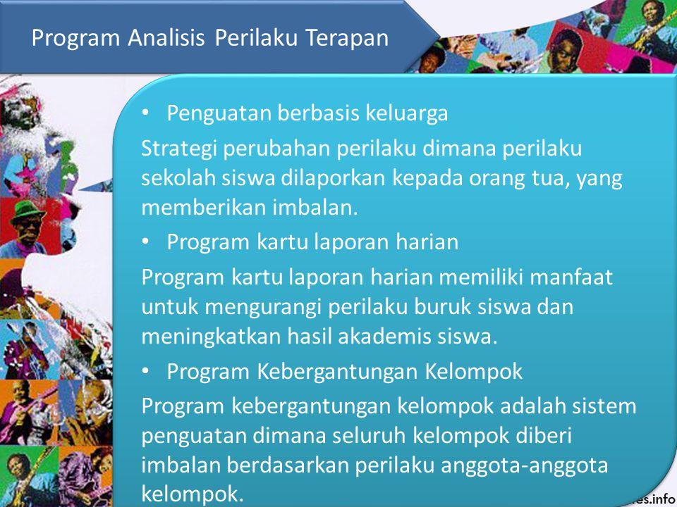Program Analisis Perilaku Terapan Penguatan berbasis keluarga Strategi perubahan perilaku dimana perilaku sekolah siswa dilaporkan kepada orang tua, y