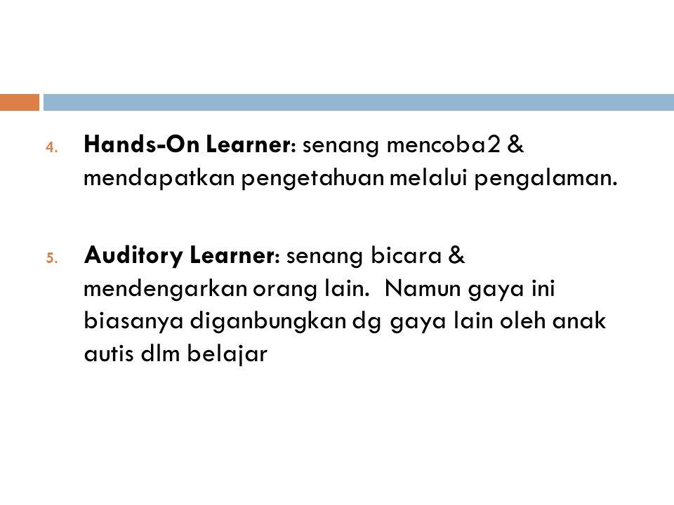4.Hands-On Learner: senang mencoba2 & mendapatkan pengetahuan melalui pengalaman.
