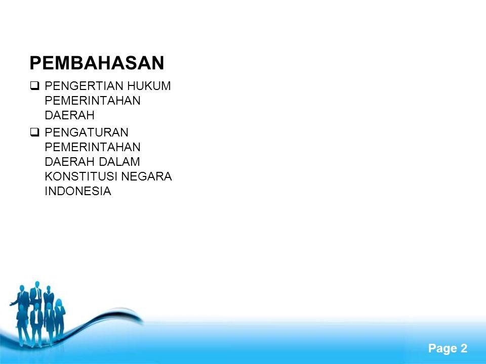 Free Powerpoint Templates Page 2 PEMBAHASAN  PENGERTIAN HUKUM PEMERINTAHAN DAERAH  PENGATURAN PEMERINTAHAN DAERAH DALAM KONSTITUSI NEGARA INDONESIA