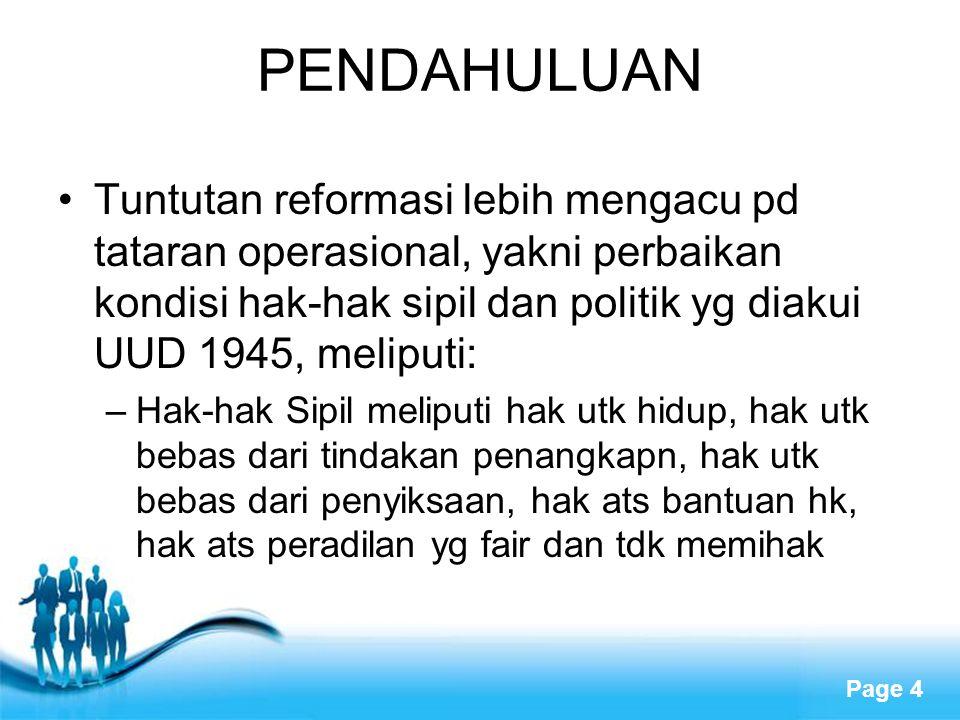 Free Powerpoint Templates Page 4 PENDAHULUAN Tuntutan reformasi lebih mengacu pd tataran operasional, yakni perbaikan kondisi hak-hak sipil dan politi