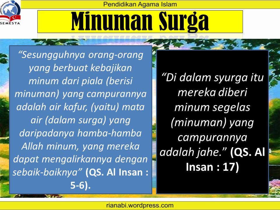 "Buah-buahan Surga ""Dan buah-buahan dari apa yang mereka pilih, dan daging burung dari apa yang mereka inginkan."" (QS. Al Waqi'ah : 20-21). ""Setiap mer"