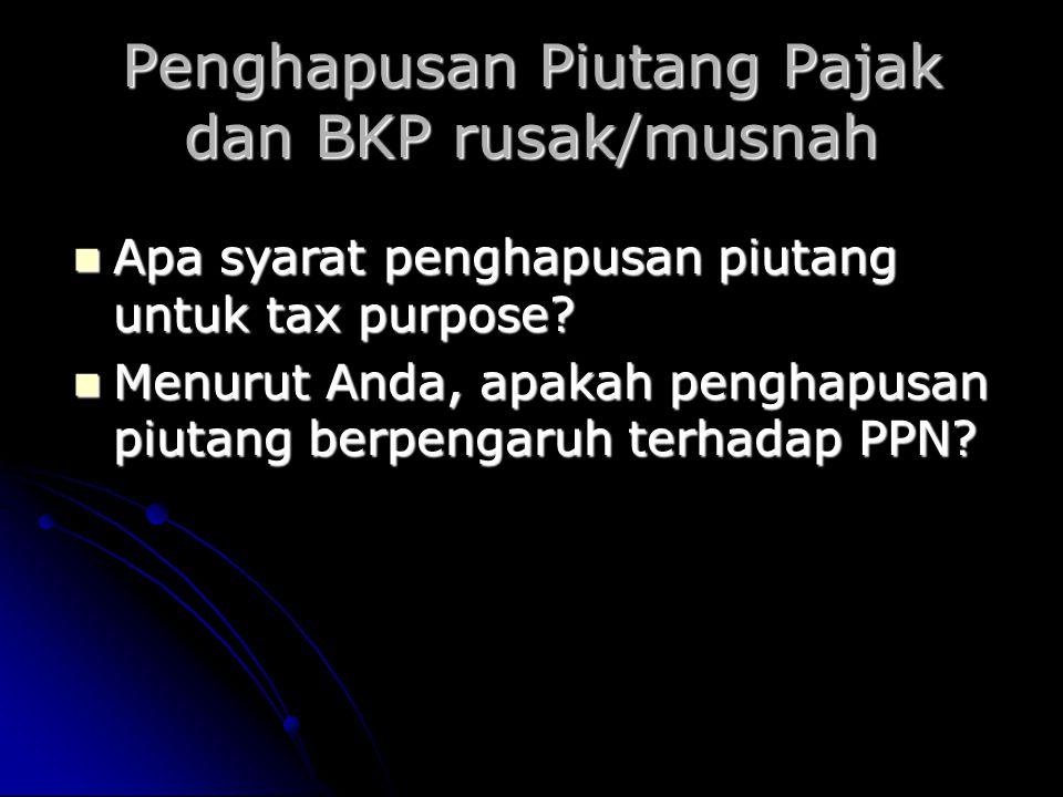 Penghapusan Piutang Pajak dan BKP rusak/musnah Apa syarat penghapusan piutang untuk tax purpose.