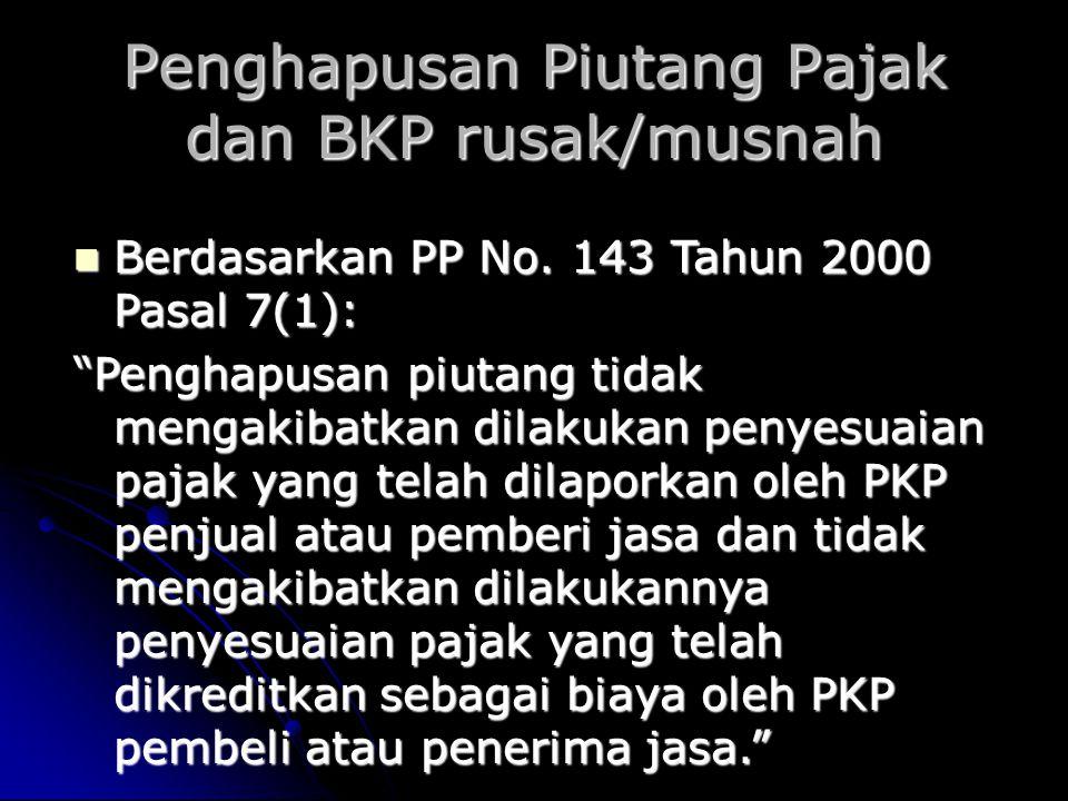 Penghapusan Piutang Pajak dan BKP rusak/musnah Berdasarkan PP No.