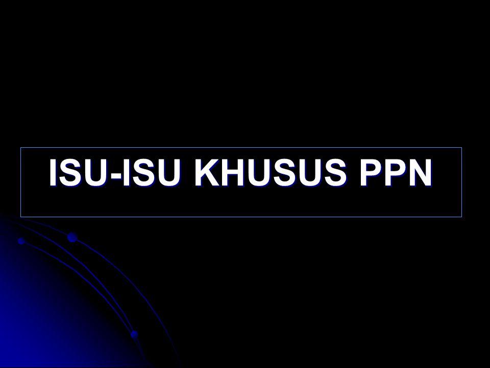 ISU-ISU KHUSUS PPN