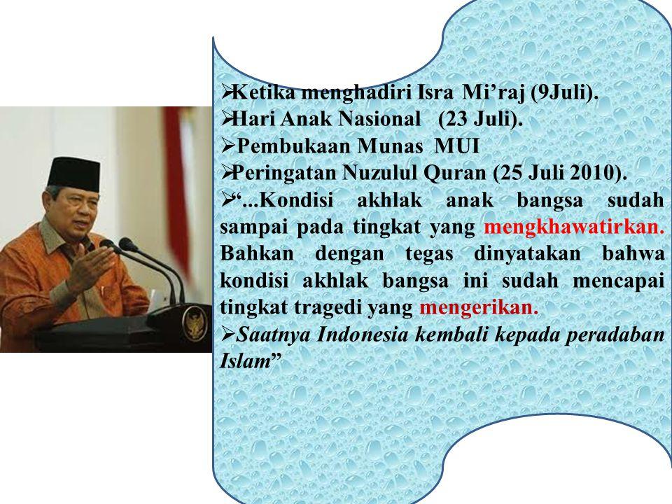 """KK etika menghadiri Isra Mi'raj (9Juli). HH ari Anak Nasional (23 Juli).  P P embukaan Munas MUI PP eringatan Nuzulul Quran (25 Juli 2010). """""""