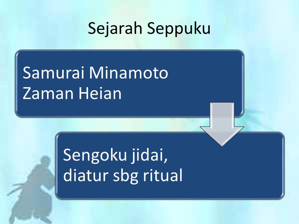 Samurai Minamoto Zaman Heian Sengoku jidai, diatur sbg ritual Sejarah Seppuku
