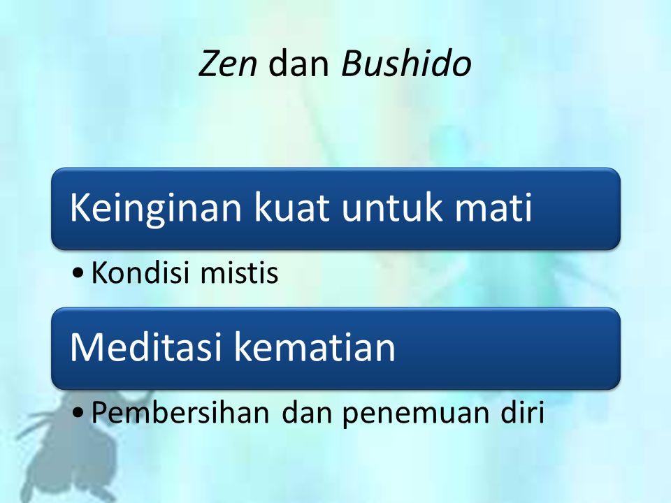 Keinginan kuat untuk mati Kondisi mistis Meditasi kematian Pembersihan dan penemuan diri Zen dan Bushido